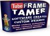 TubeFrame Tamer